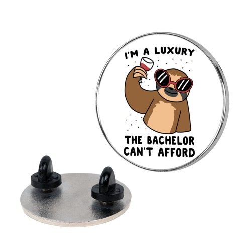 I'm a Luxury the Bachelor Can't Afford Pin