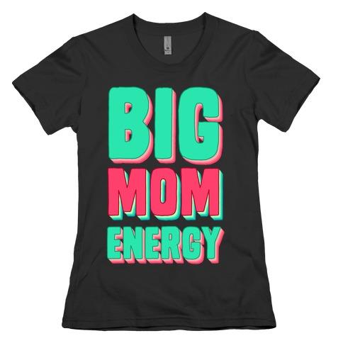 Big Mom Energy Womens T-Shirt