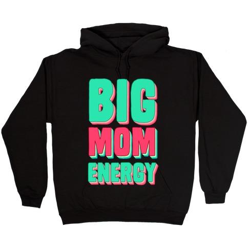 Big Mom Energy Hooded Sweatshirt