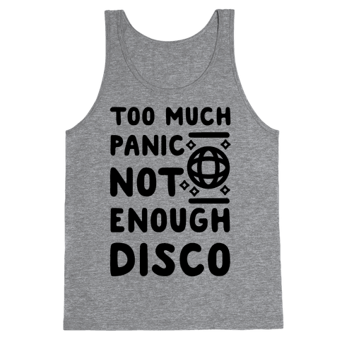 Too Much Panic Not Enough Disco Tank Top