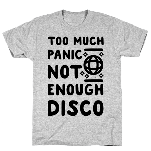 Too Much Panic Not Enough Disco Mens T-Shirt