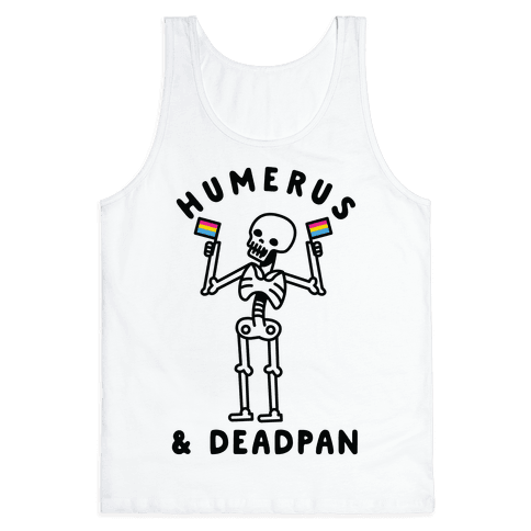 Humerus and Deadpan Tank Top