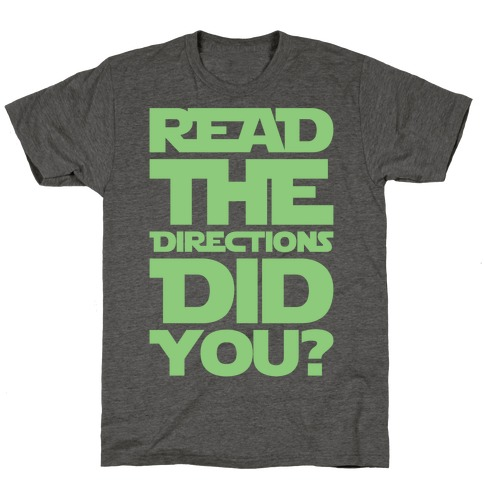 Read The Directions Did You Parody White Print T-Shirt