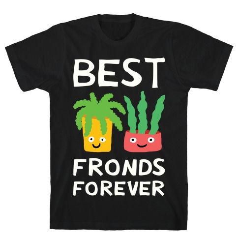 Best Fronds Forever T-Shirt