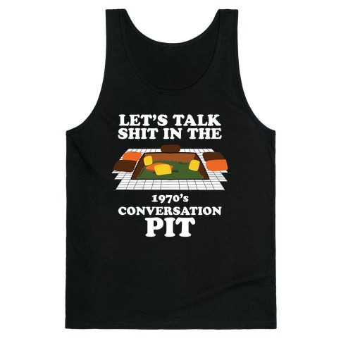 Let's Talk Shit in the 1970's Conversation Pit Tank Top