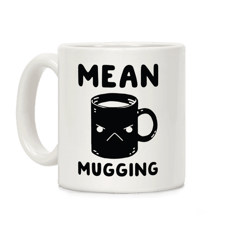 Mean mugging Coffee Mug