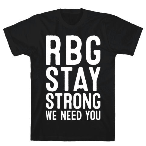 RBG Stay Strong! Mens T-Shirt