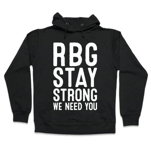RBG Stay Strong! Hooded Sweatshirt