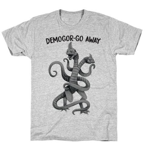 Demogor-GO AWAY T-Shirt