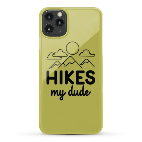HIKES My Dude Phone Case