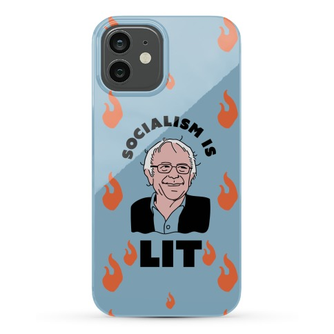 Socialism is LIT Bernie Sanders Phone Case