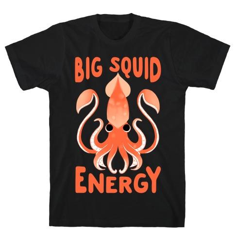 Big Squid Energy T-Shirt