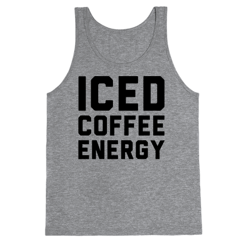 Iced Coffee Energy  Tank Top