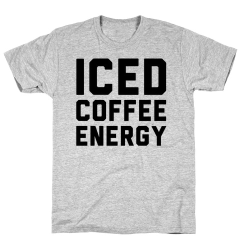 Iced Coffee Energy T-Shirt