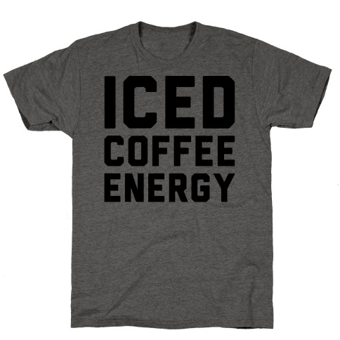 Iced Coffee Energy  Mens T-Shirt