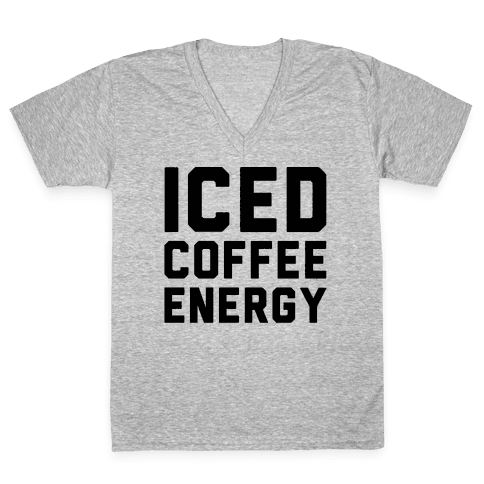 Iced Coffee Energy  V-Neck Tee Shirt