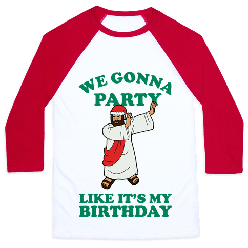 We gonna Party Like It's My Birthday Jesus Dab Baseball Tee