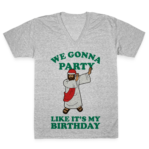 We gonna Party Like It's My Birthday Jesus Dab V-Neck Tee Shirt