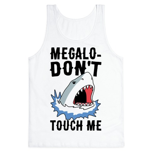 Megalo-Don't Touch Me Tank Top