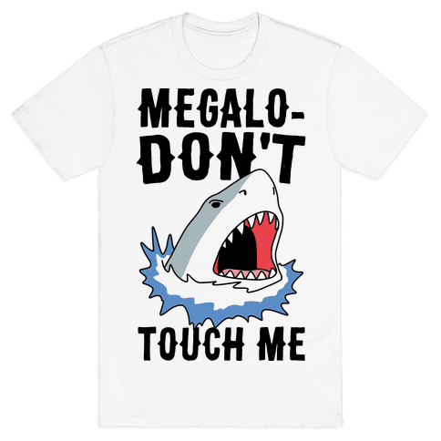 Megalo-Don't Touch Me  Mens T-Shirt