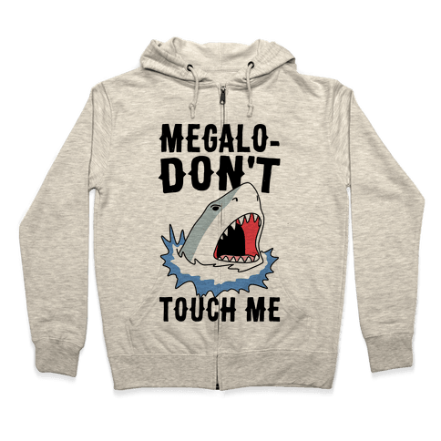Megalo-Don't Touch Me  Zip Hoodie