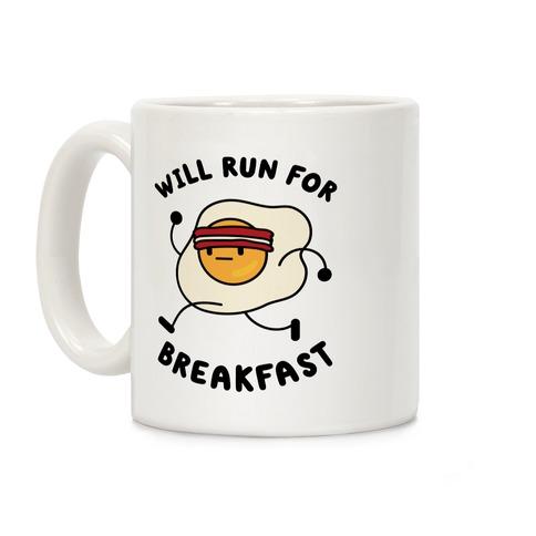 Will Run For Breakfast Coffee Mug