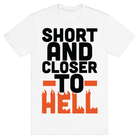 Short and Closer to Hell Mens T-Shirt