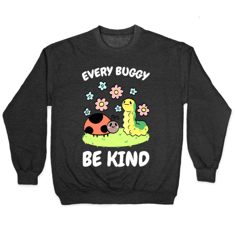 Every Buggy Be Kind Pullover