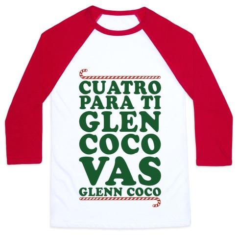 Cuatro Para Ti Glen Coco Vas Glenn Coco Baseball Tee