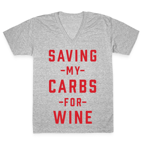 Saving my Carbs for Wine V-Neck Tee Shirt