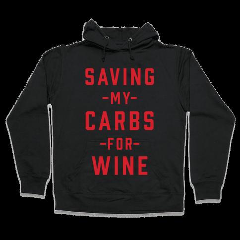Saving my Carbs for Wine Hooded Sweatshirt
