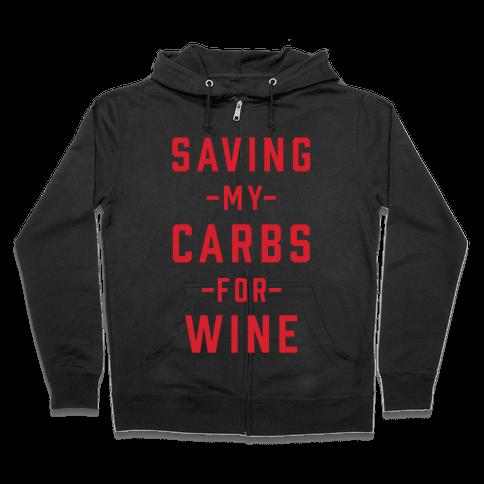 Saving my Carbs for Wine Zip Hoodie