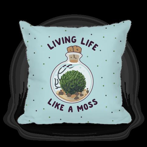 Living Life Like a Moss Pillow
