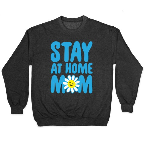 Stay At Home Mom Pullover