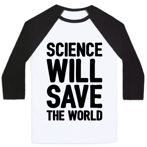 Science Will Save The World Baseball Tee