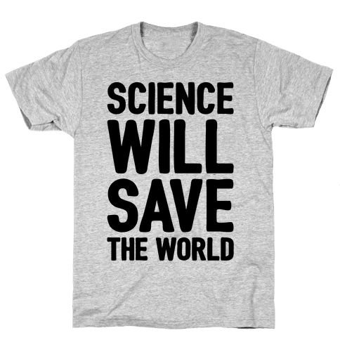Science Will Save The World Mens T-Shirt