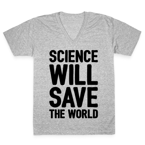 Science Will Save The World V-Neck Tee Shirt