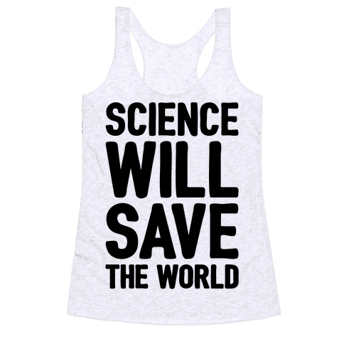 Science Will Save The World Racerback Tank Top