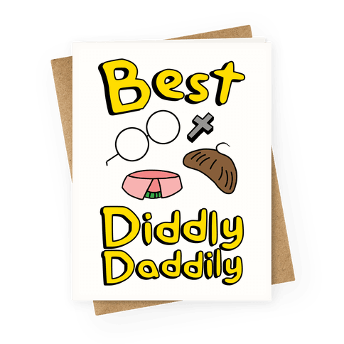 Best Diddly Daddily Greeting Card