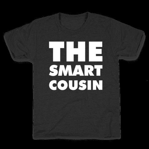 The Smart Cousin Kids T-Shirt