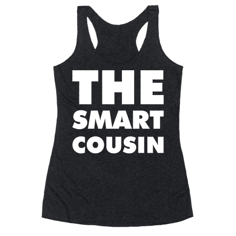 The Smart Cousin Racerback Tank Top