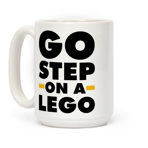 Go Step On A Lego Coffee Mug