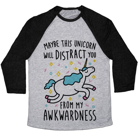 Maybe This Unicorn Will Distract You Baseball Tee