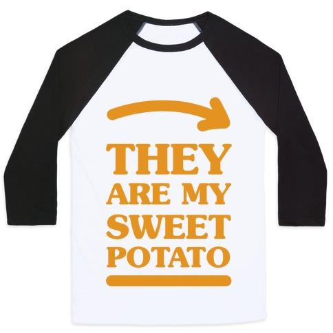 They Are My Sweet Potato Baseball Tee