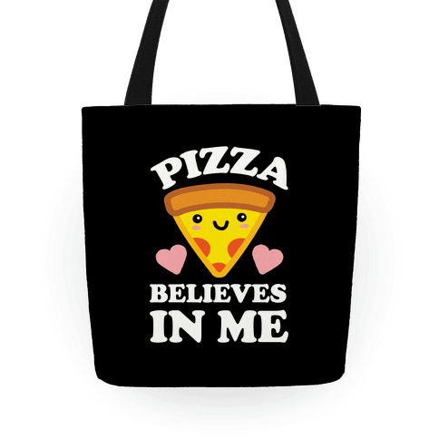 Pizza Believes In Me Tote