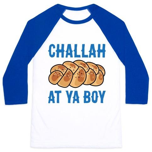 Challah At Ya Boy Baseball Tee
