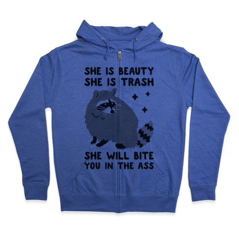 She Is Beauty She Is Trash Raccoon Zip Hoodie
