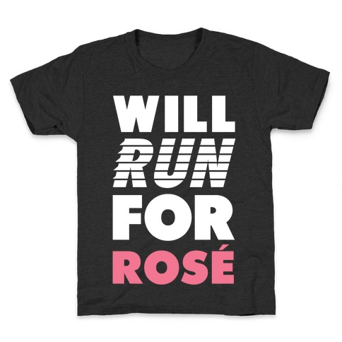 Will Run For Rosé Kids T-Shirt