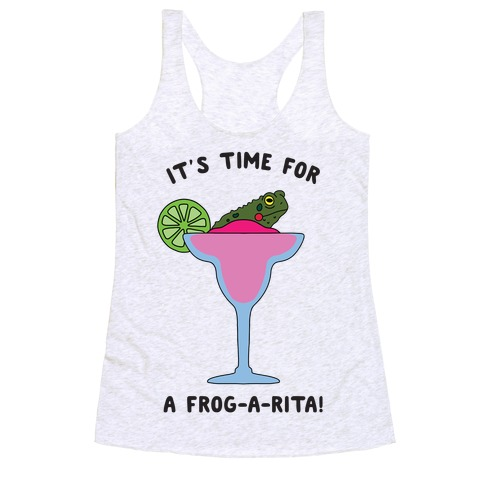 It's Time for a Frog-a-Rita Racerback Tank Top
