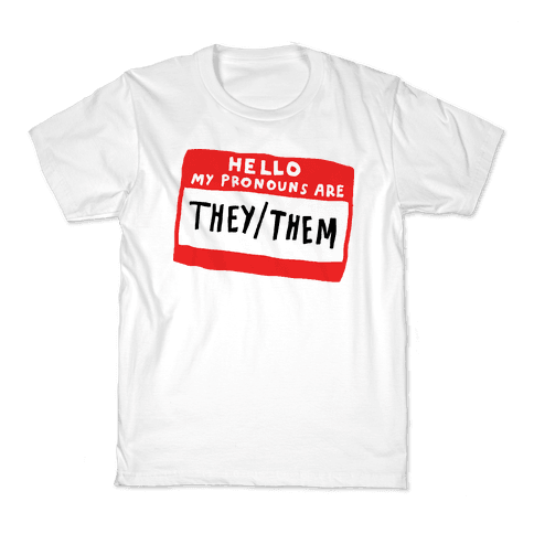 Hello My Pronouns Are They Them Kids T-Shirt
